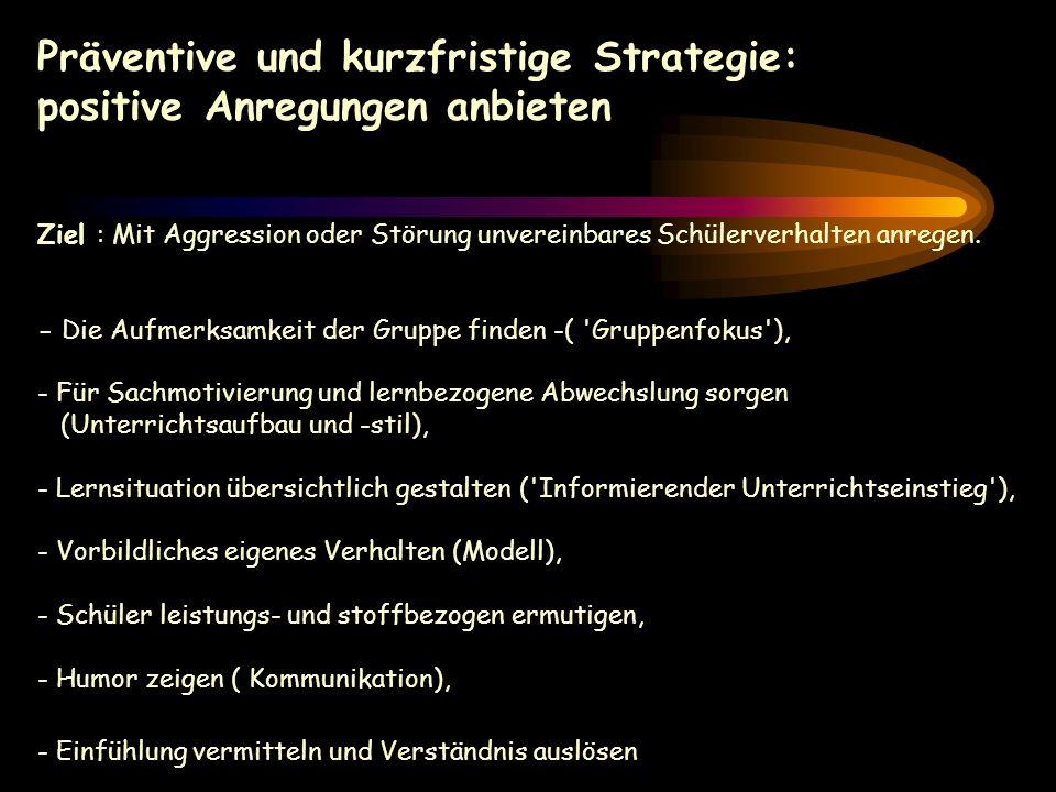 Präventive und kurzfristige Strategie: positive Anregungen anbieten