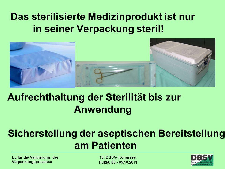 Das sterilisierte Medizinprodukt ist nur in seiner Verpackung steril!