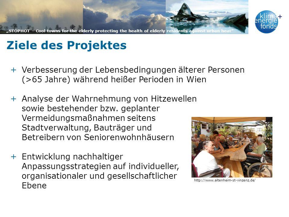 Ziele des Projektes Verbesserung der Lebensbedingungen älterer Personen (>65 Jahre) während heißer Perioden in Wien.
