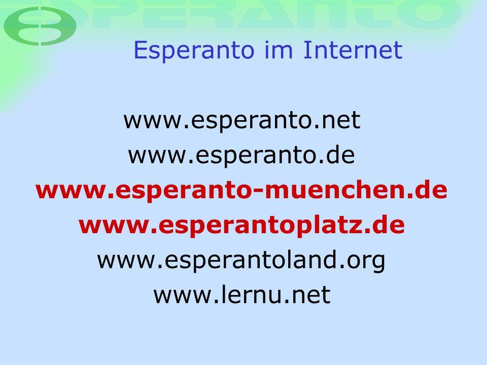 Esperanto im Internet www.esperanto.net. www.esperanto.de. www.esperanto-muenchen.de. www.esperantoplatz.de.