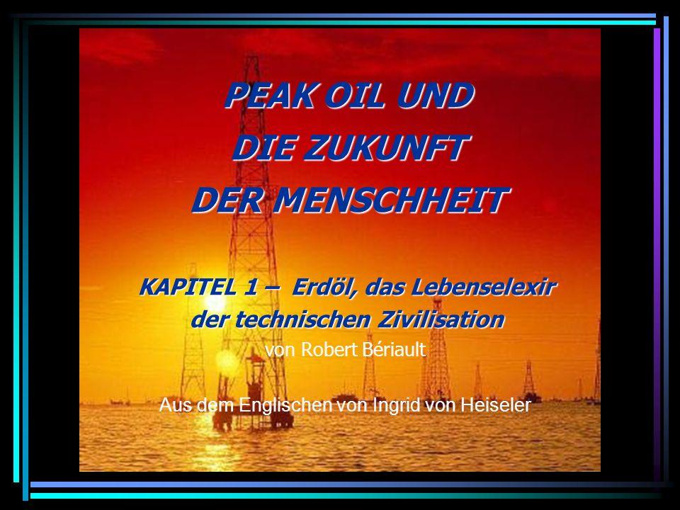 KAPITEL 1 – Erdöl, das Lebenselexir der technischen Zivilisation