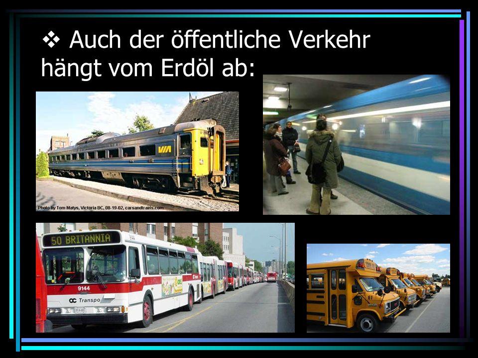 Auch der öffentliche Verkehr hängt vom Erdöl ab: