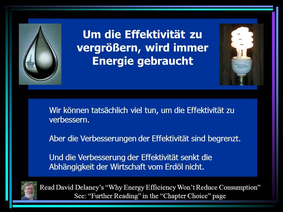 Um die Effektivität zu vergrößern, wird immer Energie gebraucht