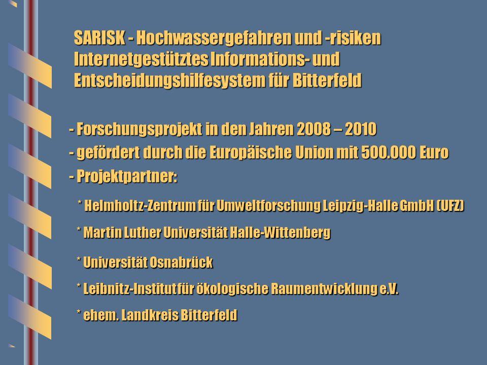 SARISK - Hochwassergefahren und -risiken Internetgestütztes Informations- und Entscheidungshilfesystem für Bitterfeld