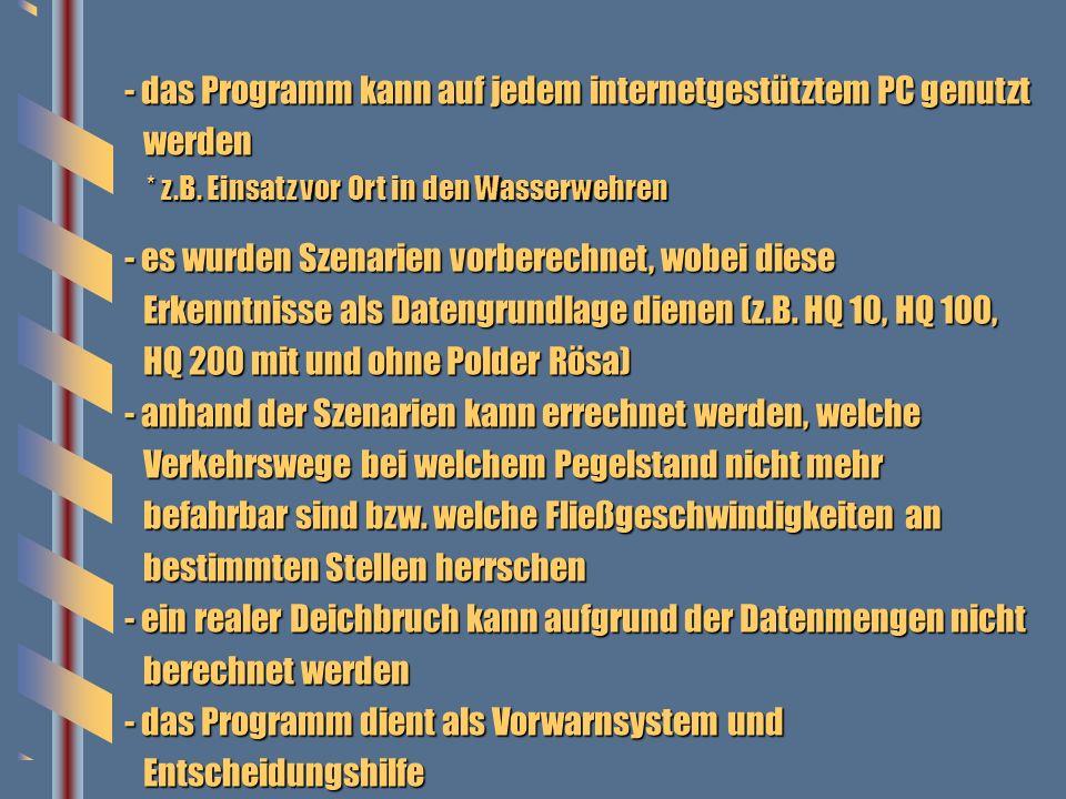 - das Programm kann auf jedem internetgestütztem PC genutzt werden