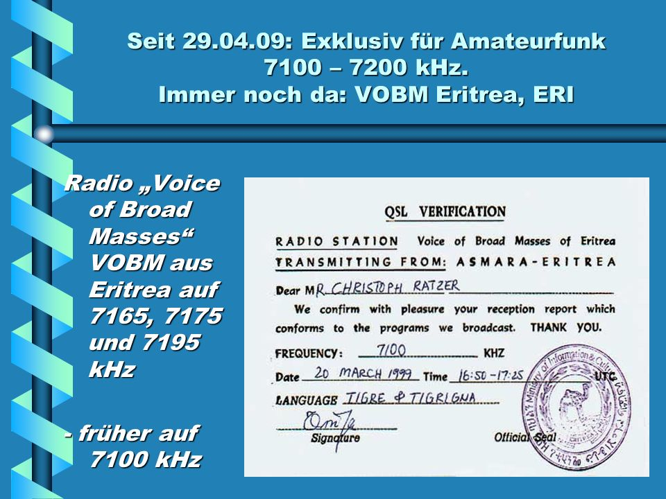 Seit 29. 04. 09: Exklusiv für Amateurfunk 7100 – 7200 kHz