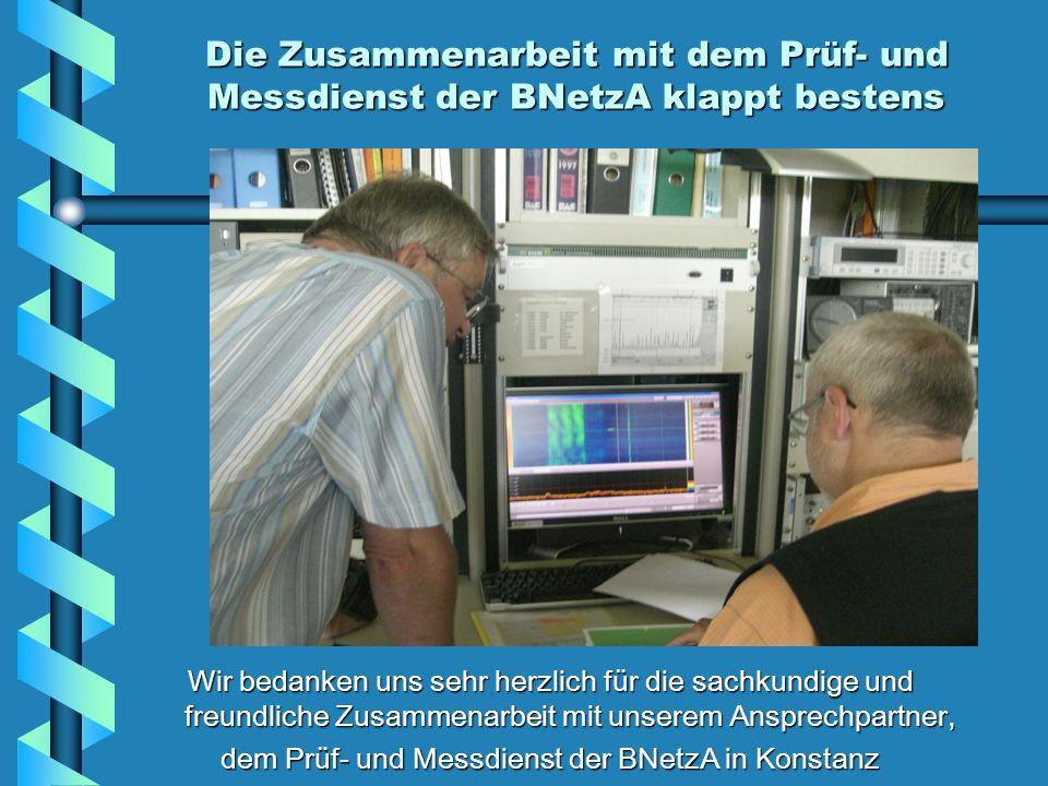 dem Prüf- und Messdienst der BNetzA in Konstanz