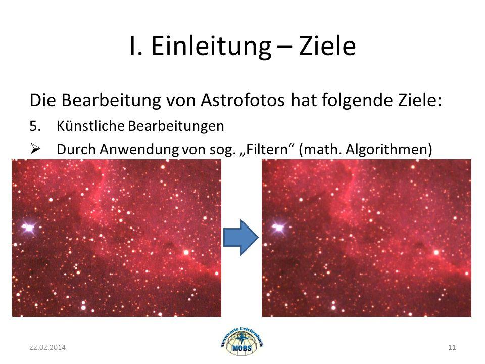 I. Einleitung – Ziele Die Bearbeitung von Astrofotos hat folgende Ziele: 5. Künstliche Bearbeitungen.