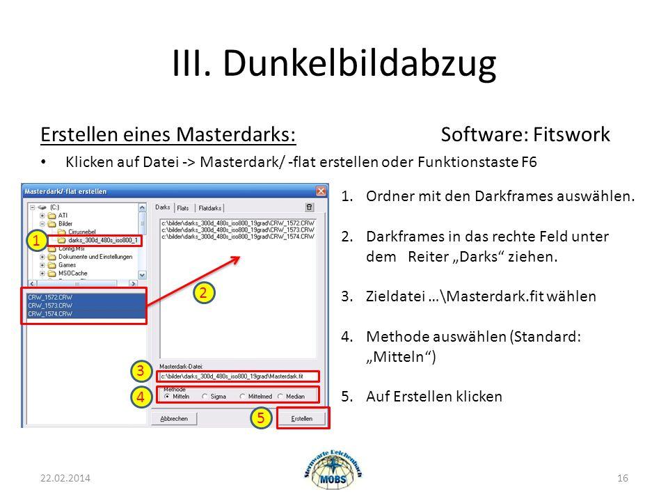 III. Dunkelbildabzug Erstellen eines Masterdarks: Software: Fitswork