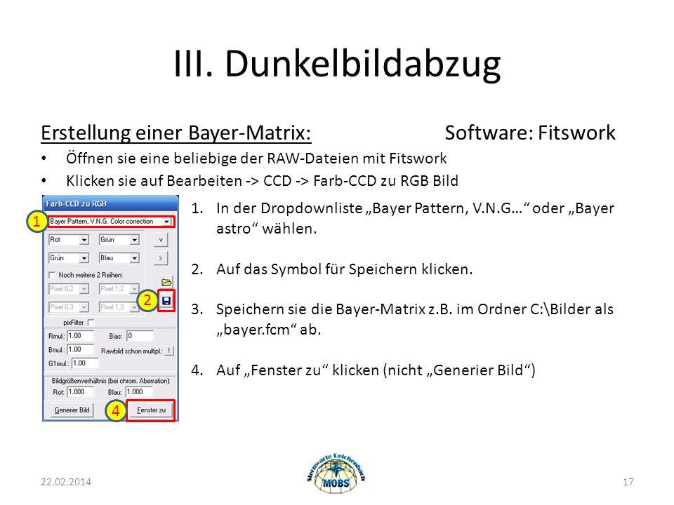III. Dunkelbildabzug Erstellung einer Bayer-Matrix: Software: Fitswork