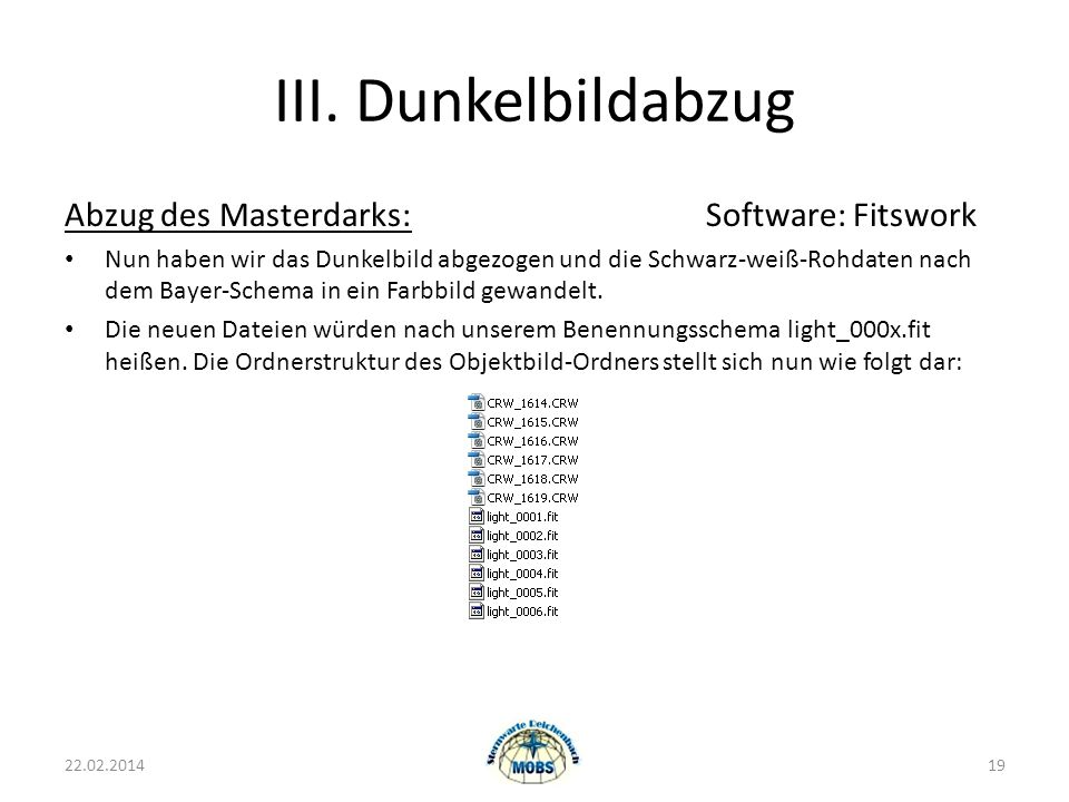 III. Dunkelbildabzug Abzug des Masterdarks: Software: Fitswork