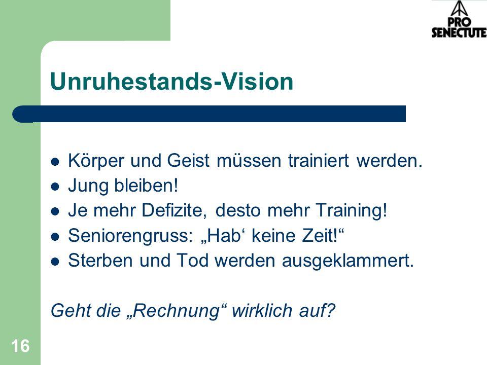 Unruhestands-Vision Körper und Geist müssen trainiert werden.