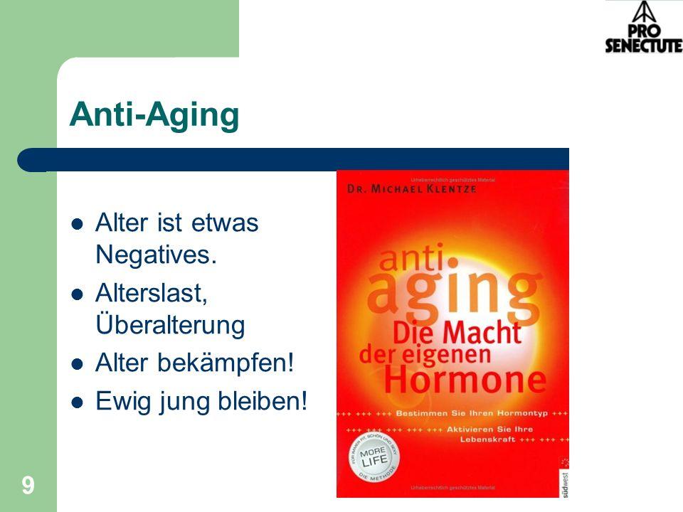 Anti-Aging Alter ist etwas Negatives. Alterslast, Überalterung