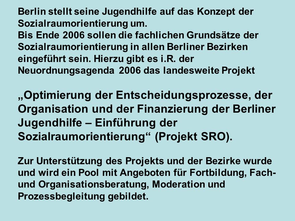 Berlin stellt seine Jugendhilfe auf das Konzept der Sozialraumorientierung um.