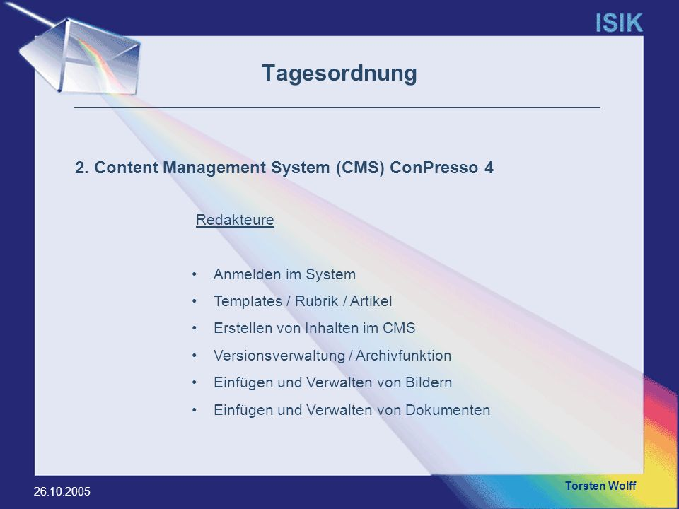 Tagesordnung 2. Content Management System (CMS) ConPresso 4 Redakteure