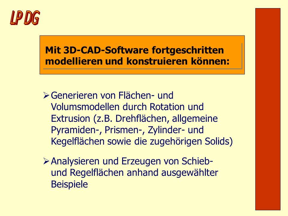 LP DG Mit 3D-CAD-Software fortgeschritten modellieren und konstruieren können: