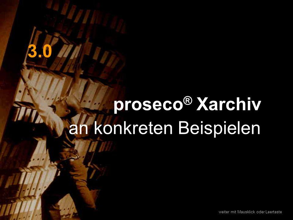 proseco® Xarchiv an konkreten Beispielen