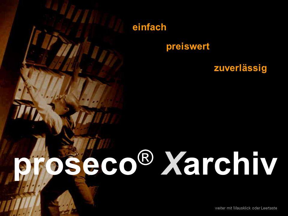 proseco® Xarchiv einfach preiswert zuverlässig