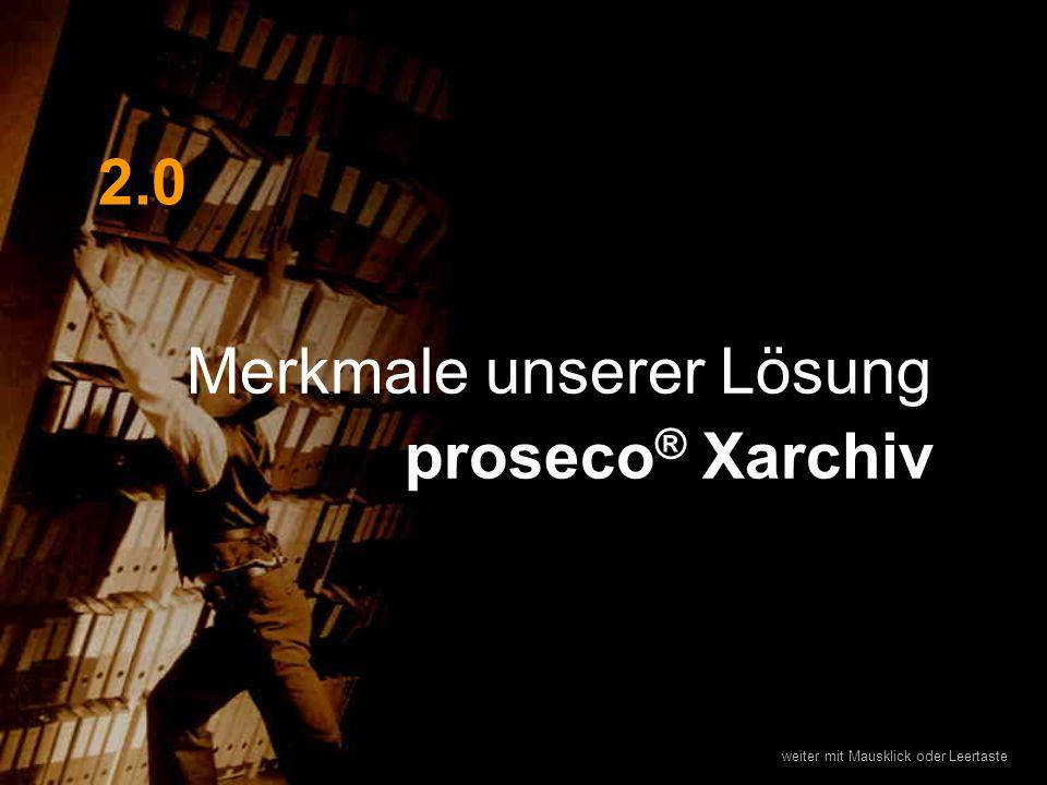 Merkmale unserer Lösung proseco® Xarchiv