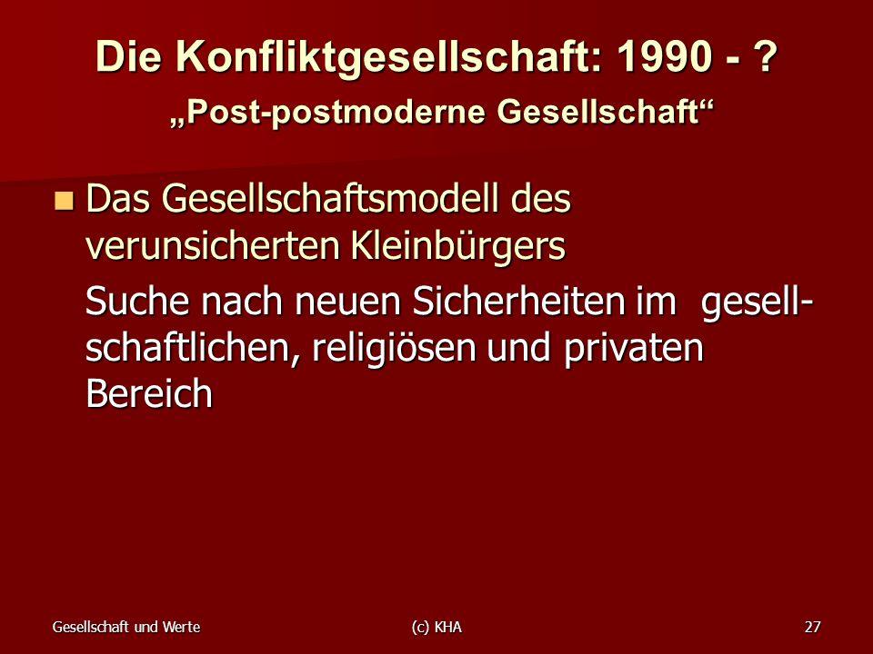 """Die Konfliktgesellschaft: 1990 - """"Post-postmoderne Gesellschaft"""