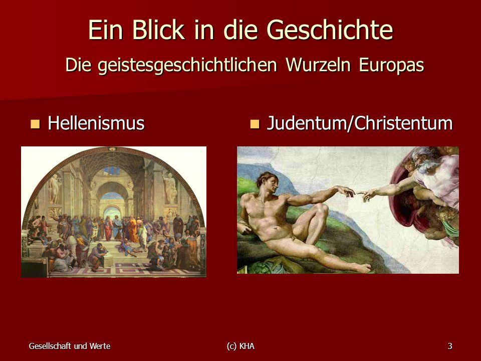 Ein Blick in die Geschichte Die geistesgeschichtlichen Wurzeln Europas