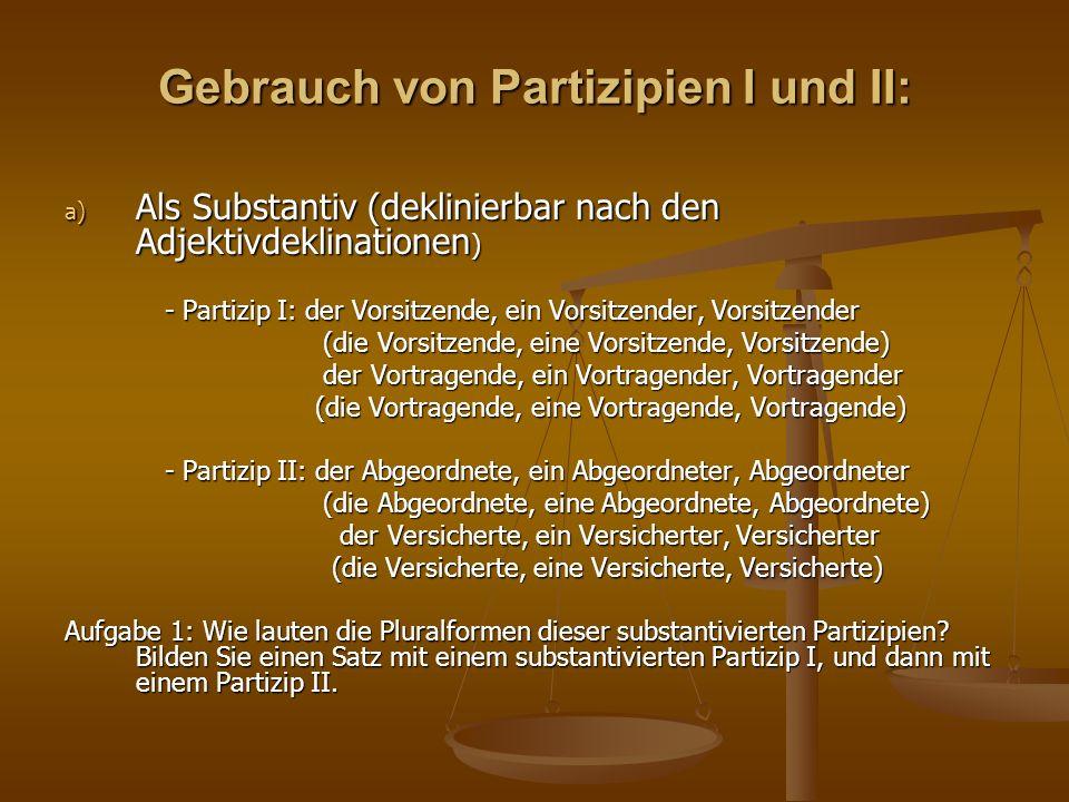 Gebrauch von Partizipien I und II: