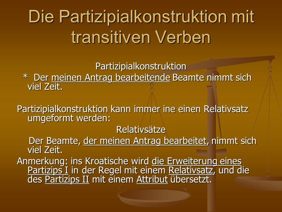 Die Partizipialkonstruktion mit transitiven Verben