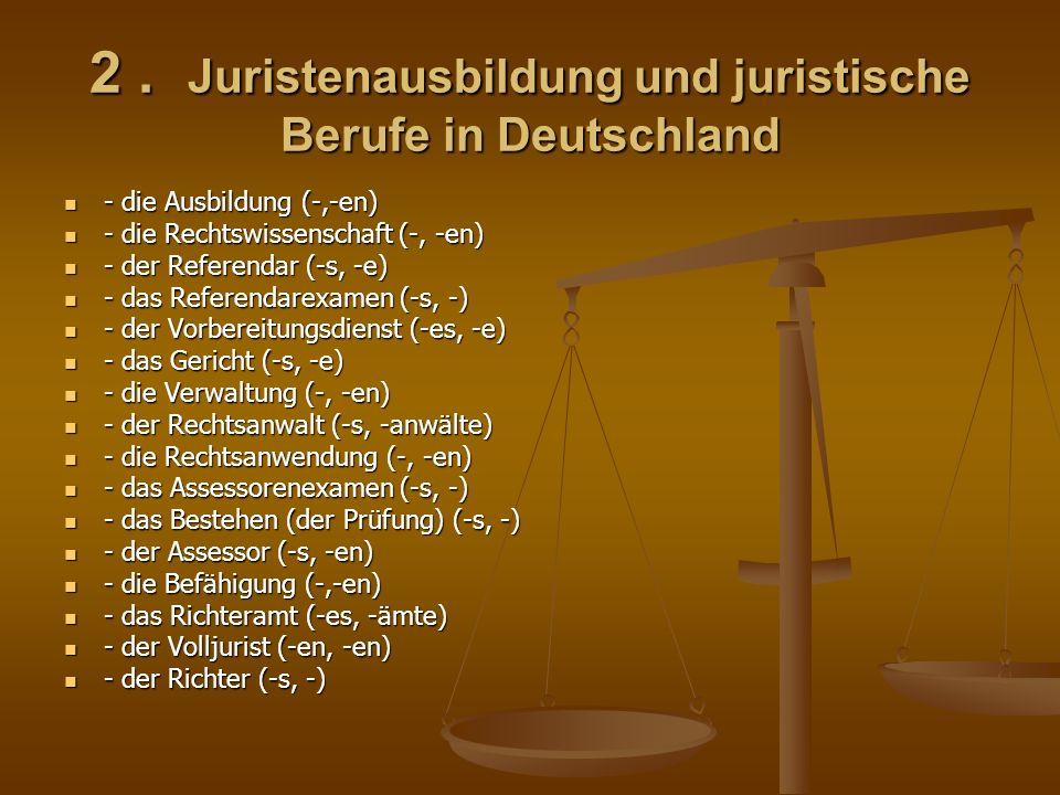 2 . Juristenausbildung und juristische Berufe in Deutschland