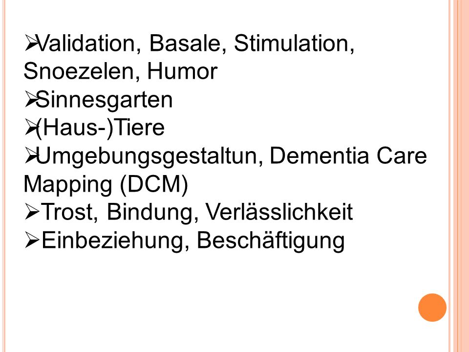 Validation, Basale, Stimulation, Snoezelen, Humor