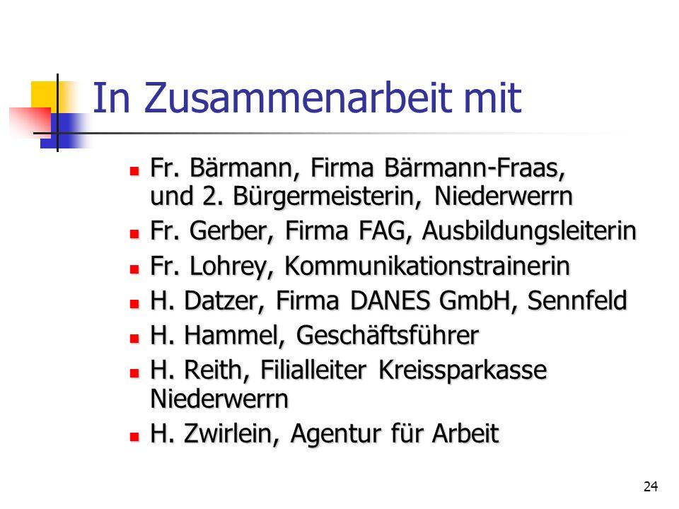 In Zusammenarbeit mit Fr. Bärmann, Firma Bärmann-Fraas, und 2. Bürgermeisterin, Niederwerrn. Fr. Gerber, Firma FAG, Ausbildungsleiterin.