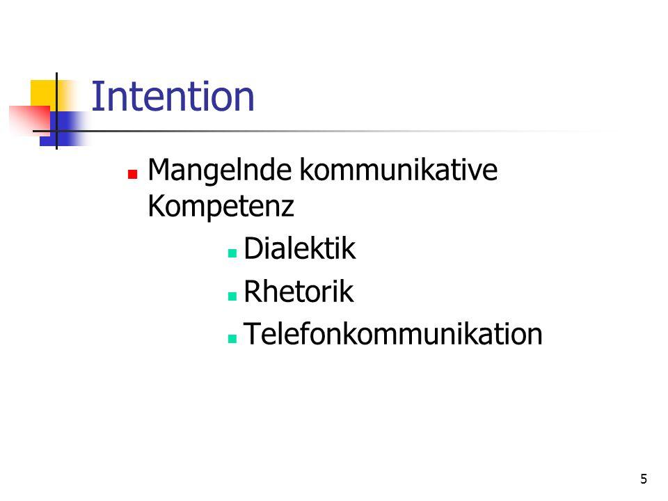 Intention Mangelnde kommunikative Kompetenz Dialektik Rhetorik