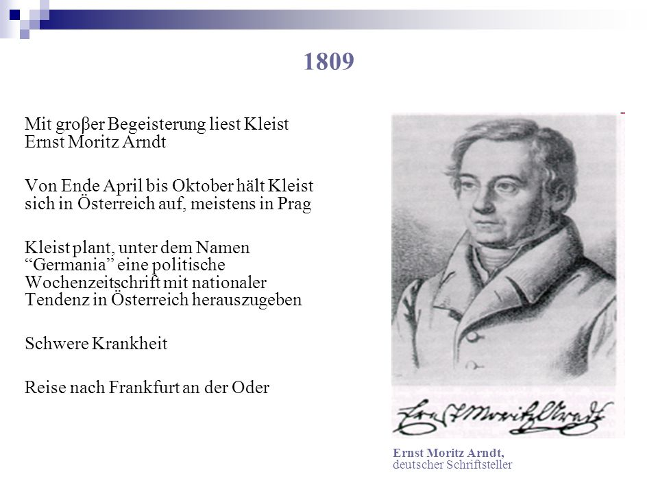 1809 Mit groβer Begeisterung liest Kleist Ernst Moritz Arndt
