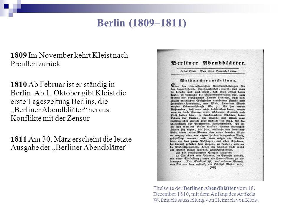 Berlin (1809–1811) 1809 Im November kehrt Kleist nach Preußen zurück