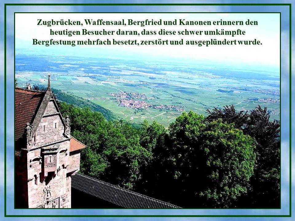 Zugbrücken, Waffensaal, Bergfried und Kanonen erinnern den heutigen Besucher daran, dass diese schwer umkämpfte Bergfestung mehrfach besetzt, zerstört und ausgeplündert wurde.
