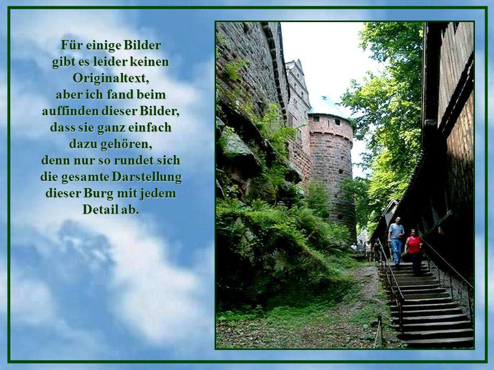 Für einige Bilder gibt es leider keinen Originaltext, aber ich fand beim auffinden dieser Bilder, dass sie ganz einfach dazu gehören, denn nur so rundet sich die gesamte Darstellung dieser Burg mit jedem Detail ab.