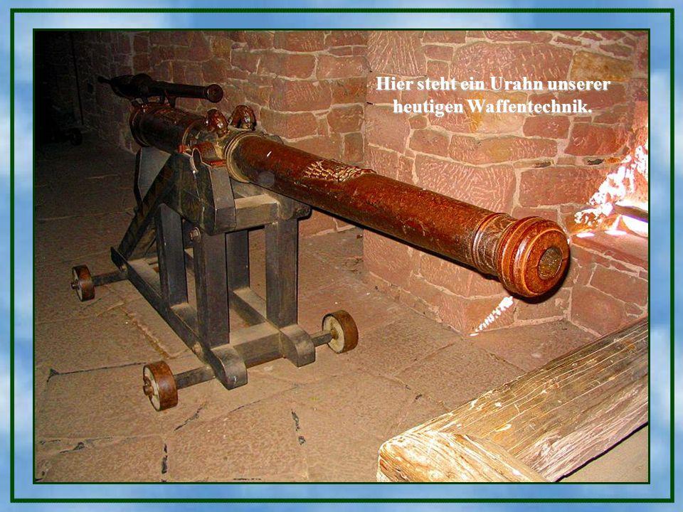 Hier steht ein Urahn unserer heutigen Waffentechnik.
