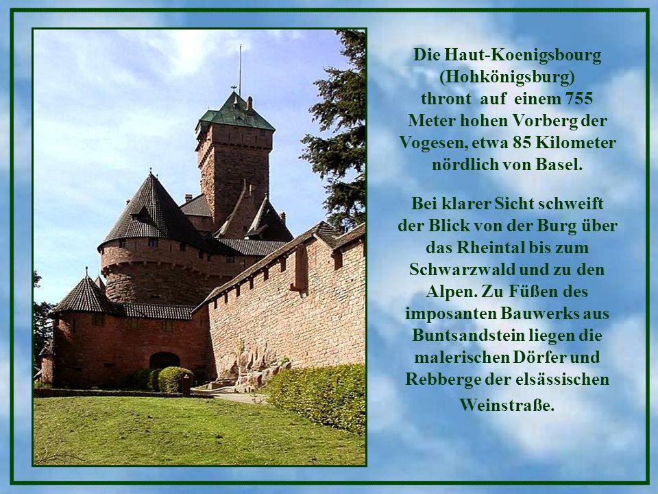 Die Haut-Koenigsbourg (Hohkönigsburg) thront auf einem 755 Meter hohen Vorberg der Vogesen, etwa 85 Kilometer nördlich von Basel.