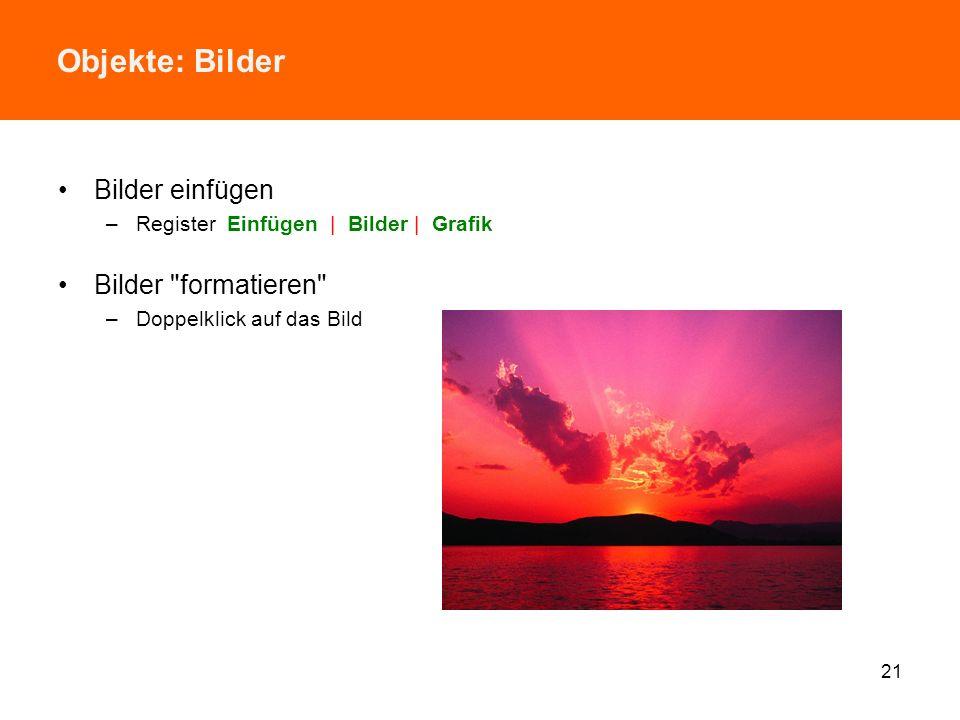 Objekte: Bilder Bilder einfügen Bilder formatieren