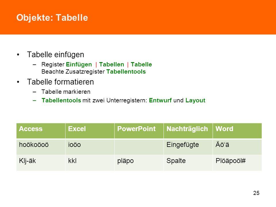 Objekte: Tabelle Tabelle einfügen Tabelle formatieren Access Excel