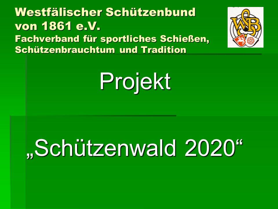 "Projekt ""Schützenwald 2020"