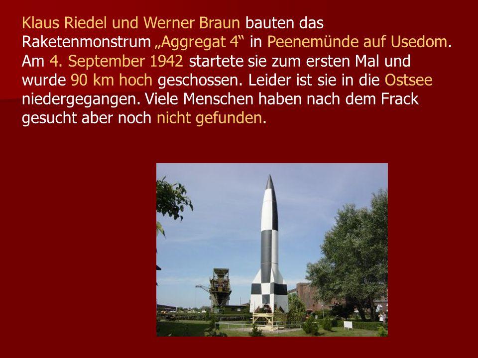 """Klaus Riedel und Werner Braun bauten das Raketenmonstrum """"Aggregat 4 in Peenemünde auf Usedom."""