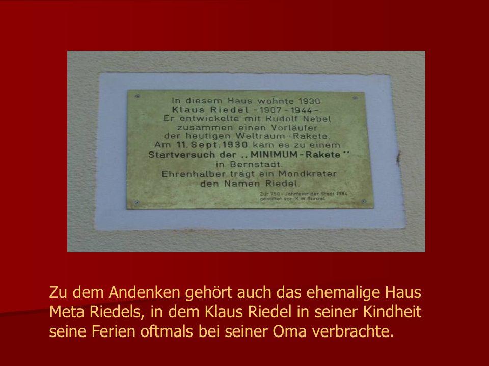 Zu dem Andenken gehört auch das ehemalige Haus Meta Riedels, in dem Klaus Riedel in seiner Kindheit seine Ferien oftmals bei seiner Oma verbrachte.