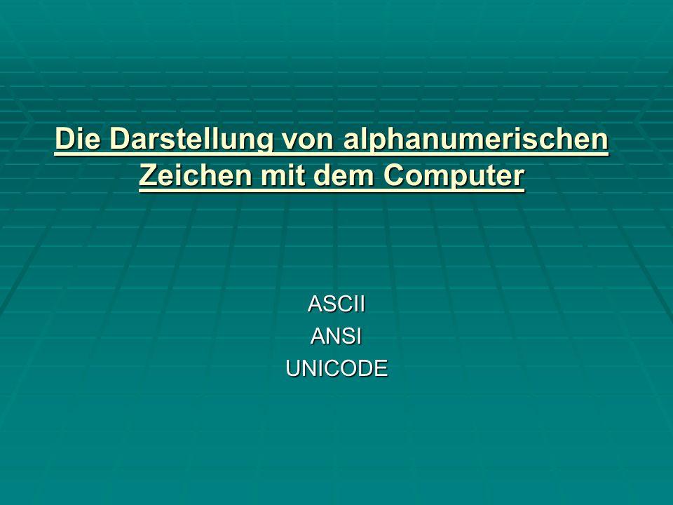 Die Darstellung von alphanumerischen Zeichen mit dem Computer