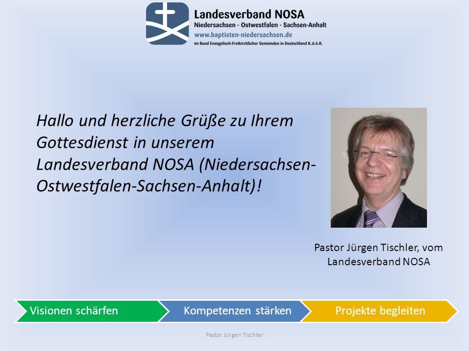 Hallo und herzliche Grüße zu Ihrem Gottesdienst in unserem Landesverband NOSA (Niedersachsen-Ostwestfalen-Sachsen-Anhalt)!