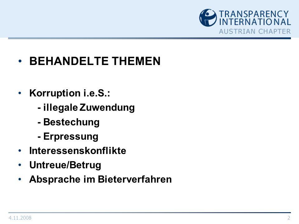 BEHANDELTE THEMEN Korruption i.e.S.: - illegale Zuwendung - Bestechung