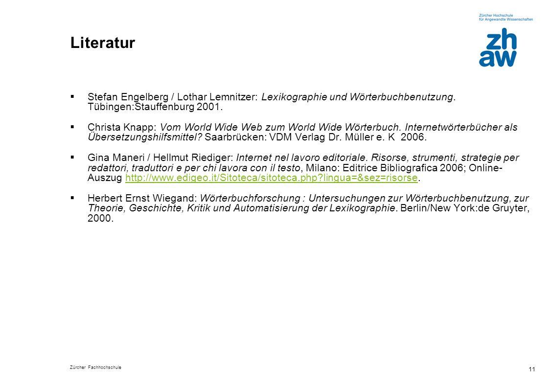 Literatur Stefan Engelberg / Lothar Lemnitzer: Lexikographie und Wörterbuchbenutzung. Tübingen:Stauffenburg 2001.