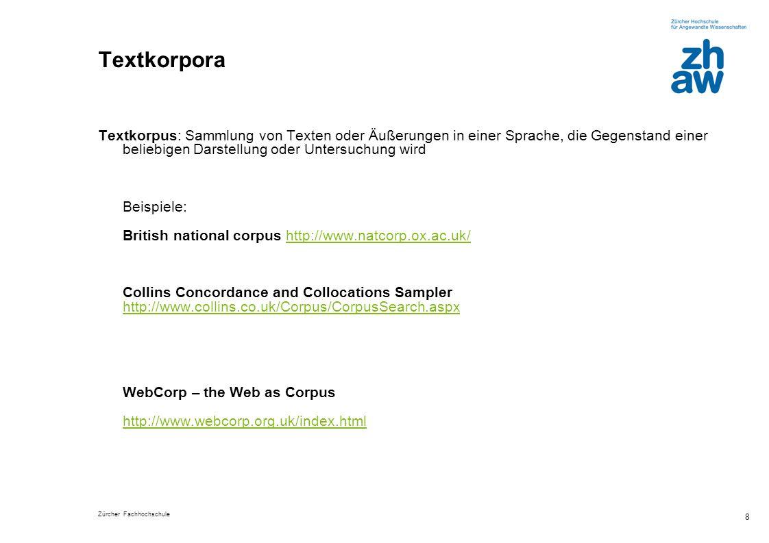 TextkorporaTextkorpus: Sammlung von Texten oder Äußerungen in einer Sprache, die Gegenstand einer beliebigen Darstellung oder Untersuchung wird.