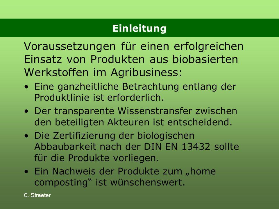 Einleitung Voraussetzungen für einen erfolgreichen Einsatz von Produkten aus biobasierten Werkstoffen im Agribusiness: