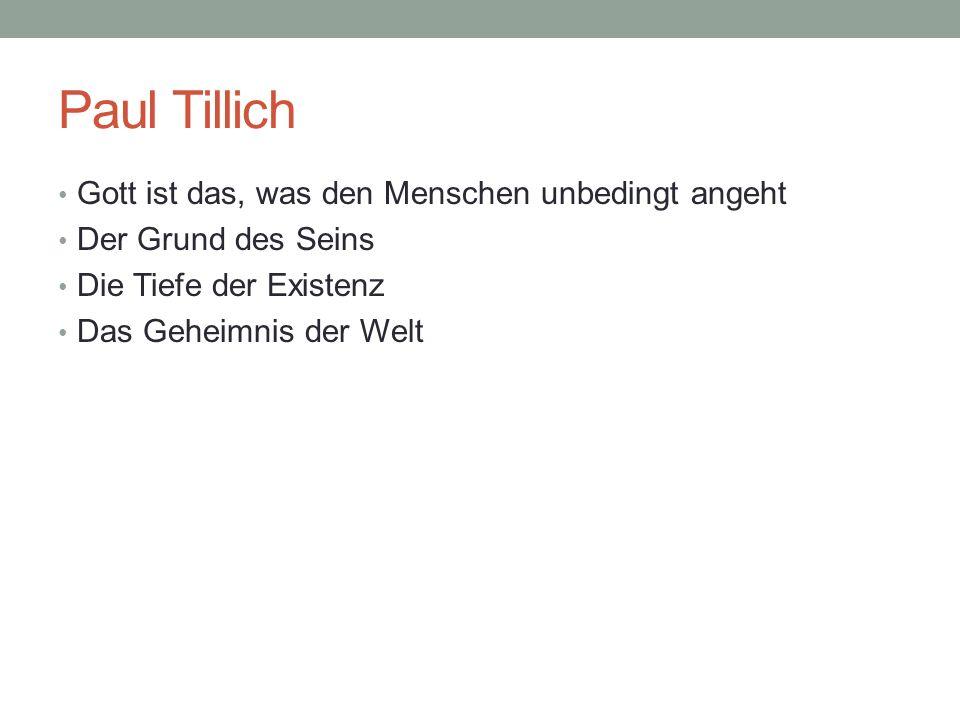 Paul Tillich Gott ist das, was den Menschen unbedingt angeht