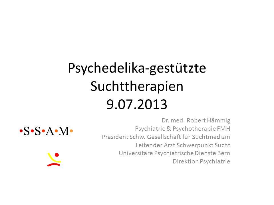 Psychedelika-gestützte Suchttherapien 9.07.2013